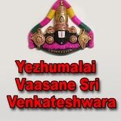 Yezhumalai Vaasane Sri Venkateshwara Songs