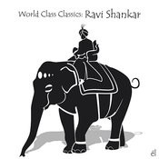 World Class Classics: Ravi Shankar Songs