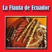 La Flauta De Ecuador Songs