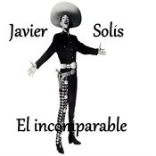 Javier Solís - El Incomparable Songs