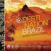Destination Bazil - Bossa Nova Lounge Songs