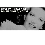 Have You Heard Of Dinah Shore, Vol. 4 Songs