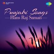 Punjabi Songs - Hans Raj Saman Songs