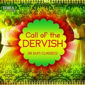 Call of the Dervish - 20 Sufi Classics Songs