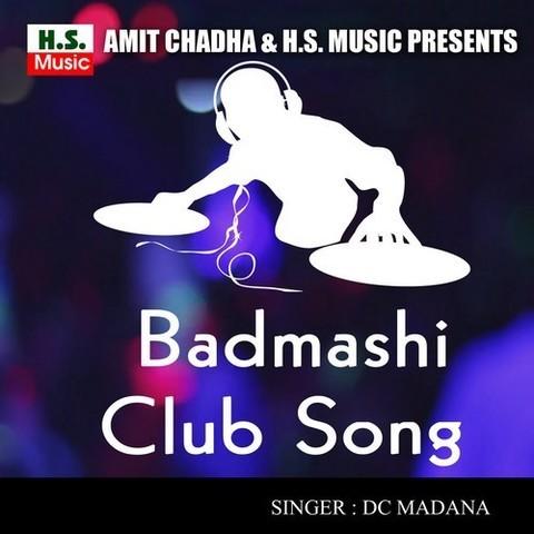 Badmashi Club Song