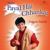 Maine payal hai chhankai falguni pathak. Hd song watch or.