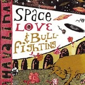 Space Love And Bullfighting Songs