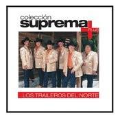 Colección Suprema Plus - Los Traileros Del Norte Songs