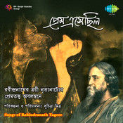 Prem Eshechilo - Songs Of Rabindranath Songs