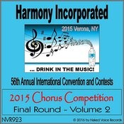 2015 Harmony Incorporated Chorus Competition - Final Round - Volume 2 Songs
