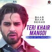 Teri Khair Mangdi Remix Songs
