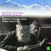 Russian Easter Liturgy - The Luminous Resurrection of Christ Songs