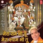 Mera Ram Bhi Tu Mera Shyam Bhi Tu Songs