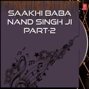 Saakhi Baba Nand Singh Ji Part-2 Songs