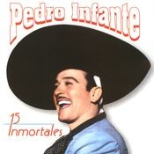 15 Inmortales de Pedro Infante Songs