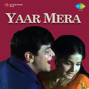Yaar Mera Songs