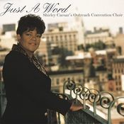 Just A Word (Shirley Caesar's Outreach Convention Choir) Songs
