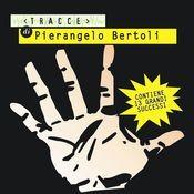 Tracce Di Pierangelo Bertoli Songs