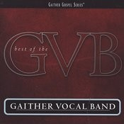 Gaither Gospel Series: Best Of The Gaither Vocal Band Songs