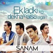 Ek Ladki Ko Dekha To - Sanam Song