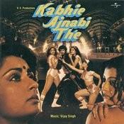 Kabhie Ajnabi The Songs