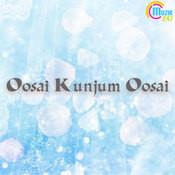 Oosai Kunjum Oosai Songs