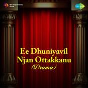 Eedhuniyavil Njan Ottakkanu (drama) Songs