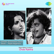 Onde Raktha Songs