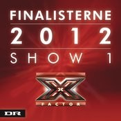 X Factor Finalisterne 2012 Show 1 Songs