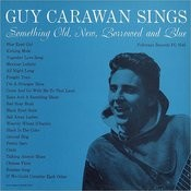 Guy Carawan Sings Something Old, New, Borrowed And Blue Songs