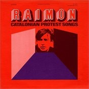 Raimon: Catalonian Protest Songs Songs