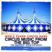 Circus Music From The Big Top - The Greatest Show On Earth (Digitally Remastered) Songs