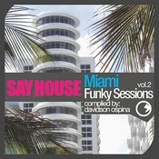 Say House - Miami Funky Sessions Vol. 2 Songs