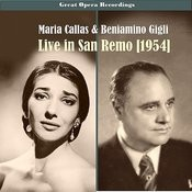 Great Performances - Maria Callas & Beniamino Giglil Live In San Remo, 1954 Songs
