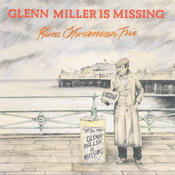 Glenn Miller Is Missing Song
