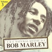 The Natural Mystic Of Bob Marley Volume 3 Songs