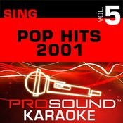 Sing Pop Hits 2001 V.5 (Karaoke Performance Tracks) Songs