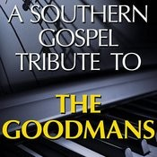 A Southern Gospel Tribute To The Goodmans Songs