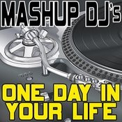 One Day In Your Life (Remix Tools For Mash-Ups) Songs