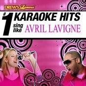 Drew's Famous # 1 Karaoke Hits: Sing Like Avril Lavigne Songs