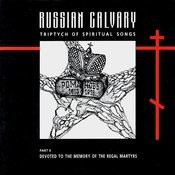 Russian Calvary. Devoted To The Memory Of The Regal Martyrs Songs