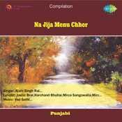 Na Jija Menu Chher Songs