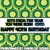 Hits From The Year You Were Born (1971) - Happy 40th Birthday Songs