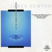 James Newton: As The Sound Of Many Waters Songs