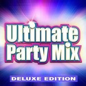 Ultimate Party Mix (Deluxe Edition) Songs