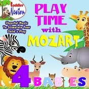 Playtime With Mozart - 4 Babies Songs