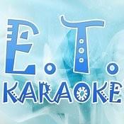 E.T. (Karaoke) Songs