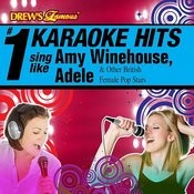 Drew's Famous # 1 Karaoke Hits: Sing Like Amy Winehouse, Adele & Other British Female Pop Stars Songs