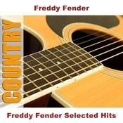 Freddy Fender Selected Hits Songs