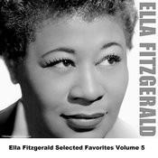Ella Fitzgerald Selected Favorites, Vol. 5 Songs